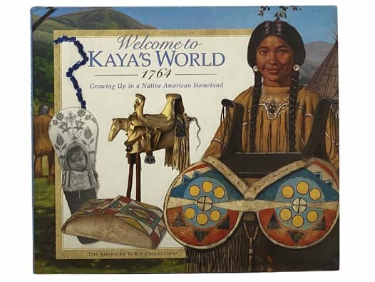 Image for Welcome to Kaya's World, 1764: Growing Up in a Native American Homeland (The American Girls Collection)