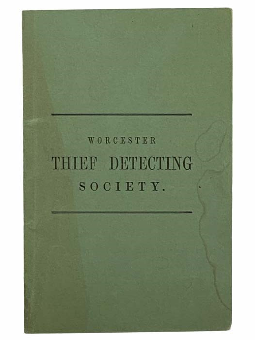 Image for Constitution of the Worcester Association of Mutual Aid in Detecting Thieves. [Worcester Thief Detecting Society]