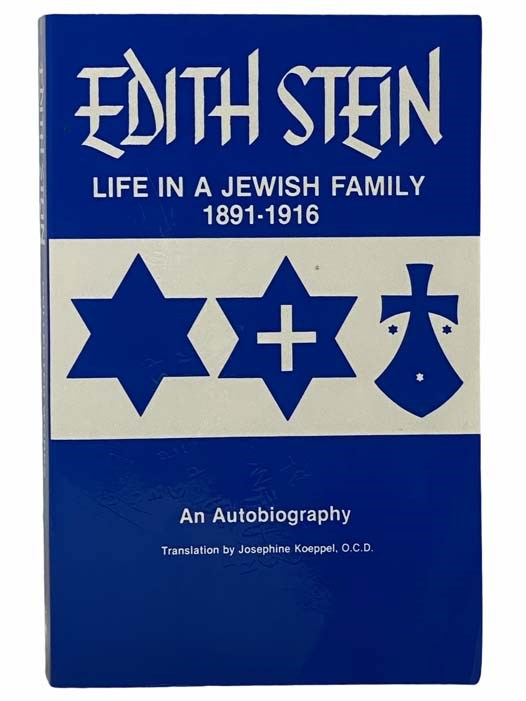 Image for The Collected Works of Edith Stein, Sister Teresa Benedicta of the Cross Discalced Carmelite, Volume One: Life in a Jewish Family, Her Unfinished Autobiographical Account