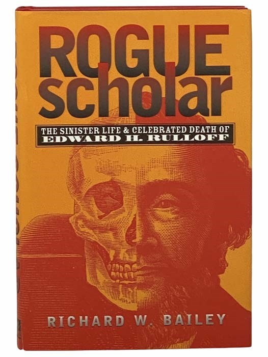 Image for Rogue Scholar: The Sinister Life and Celebrated Death of Edward H. Rulloff