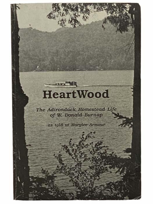 Image for Heartwood: The Adirondack Homestead Life of W. Donald Burnap