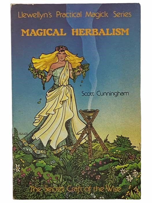 Image for Magical Herbalism: The Secret of the Wise (Llewellyn's Practical Magick Series)