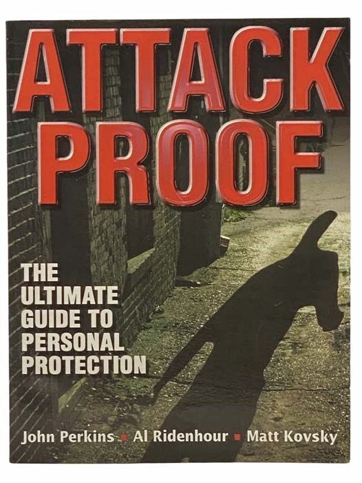 Image for Attack Proof: The Ultimate Guide to Personal Protection