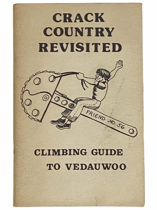 Image for Crack Country Revisited: Climbing Guide to Vedauwoo [Wyoming]