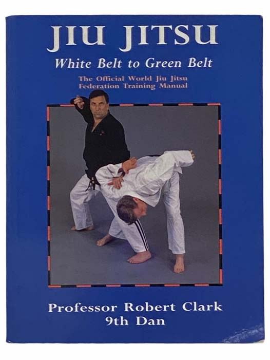 Image for Jiu Jitsu: White Belt to Green Belt - The Official World Jiu Jitsu Federation Training