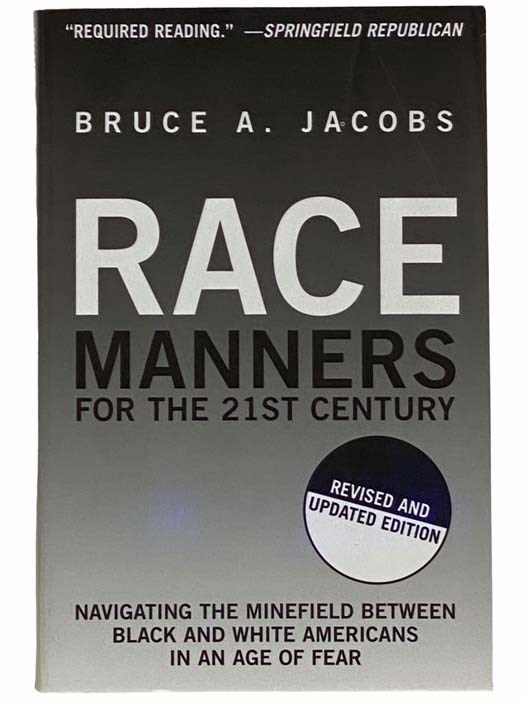 Image for Race Manners for the 21st Century: Navigating the Minefield Between Black and White Americans in an Age of Fear (Revised and Updated Edition)