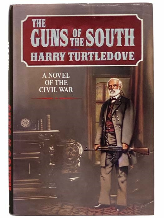 Image for The Guns of the South: A Novel of the Civil War