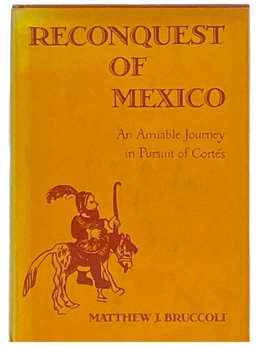 Image for Reconquest of Mexico: An Amiable Journey in Pursuit of Cortes [Cortez]
