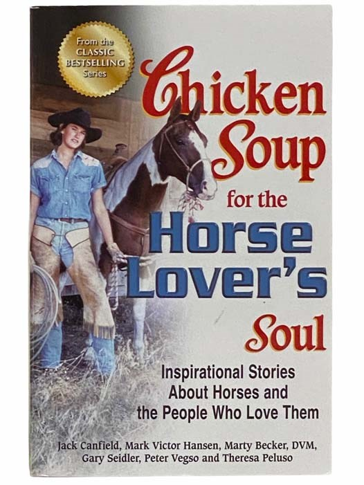 Image for Chicken Soup for the Horse Lover's Soul: Inspirational Stories about Horses and the People Who Love Them