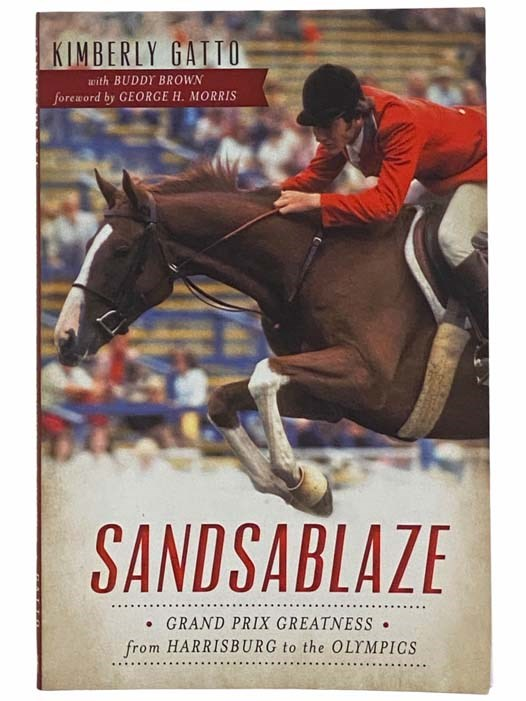 Image for Sandsablaze: Grand Prix Greatness from Harrisburg to the Olympics