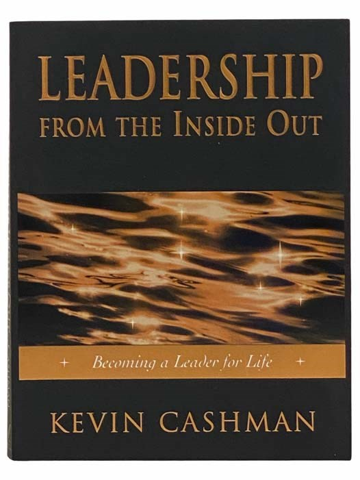 Image for Leadership from the Inside Out: Becoming a Leader for Life