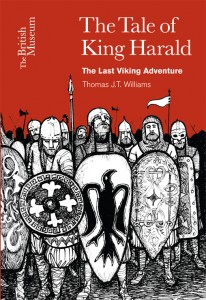 THE TALE OF KING HARALD – The Last Viking Adventure by Thomas J T Williams @Battlescapes