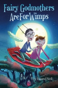 Fairy Godmothers Are For Wimps by Laurel Veil