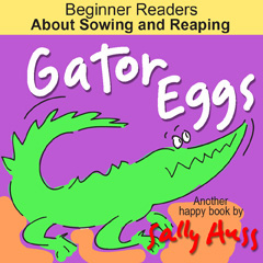 Children's EBook: GATOR EGGS by Sally Huss