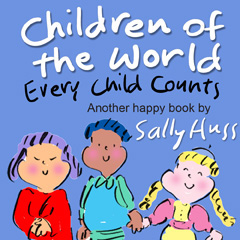 CHILDREN OF THE WORLD by Sally Huss
