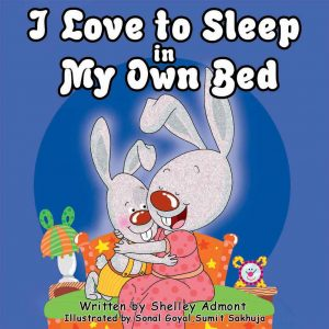 I Love to Sleep in My Own Bed by Shelley Admont