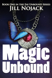 Magic Unbound: Book One in the Fae Unbound Series by Jill Nojack