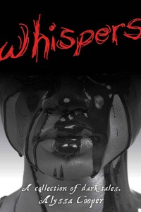 Whispers: A Collection of Dark Tales by Alyssa Cooper