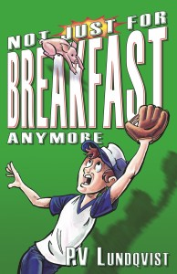 Not Just For Breakfast Anymore by PV Lundqvist