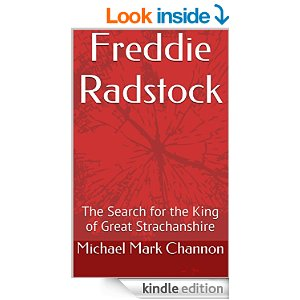 Freddie Radstock: The Search for the King of Great Strachanshire by Michael Channon