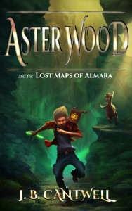 FEATURED BOOK: Aster Wood and the Lost Maps of Almara by J. B. Cantwell