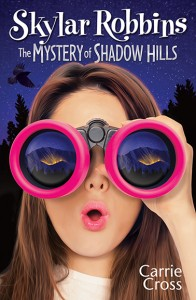 Gift Guide: Skylar Robbins: The Mystery of Shadow Hills by Carrie Cross