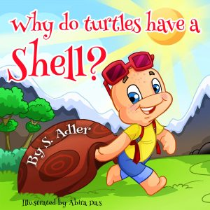 FEATURED BOOK: WHY DO TURTLES HAVE A SHELL? by Sigal Adler