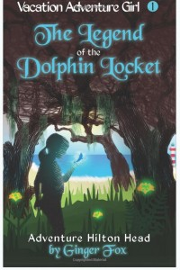 FEATURED BOOK: Adventure Hilton Head: The Legend of the Dolphin Locket by Ginger Fox