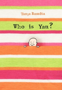 FEATURED BOOK: Who is Yan?: New baby rhymed book for siblings by Tanja Russita