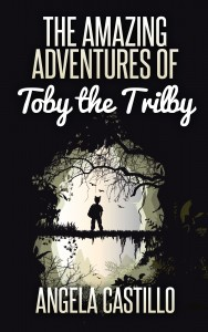 Free eBook: The Amazing Adventures of Toby the Trilby by Angela Castillo @fairygirlcards