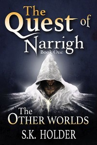 FEATURED BOOK: The Quest of Narrigh (The Other Worlds Book One) by S.K. Holder