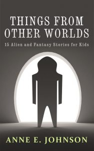 FEATURED BOOK: Things from Other Worlds by Anne E. Johnson