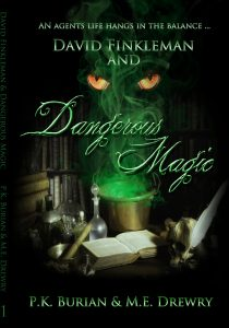 11/11/2017 FEATURED BOOK: David Finkleman and Dangerous Magic by PK Burian
