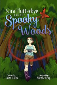 FEATURED BOOK: Sara Flutterbye and the Spooky Woods by John Hallis