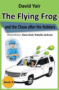 Free eBook 04/14/2018: The Flying Frog and the Chase after the Robbers by David Yair