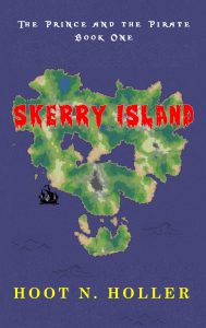 FEATURED BOOK: Skerry Island: The Prince and the Pirate Book One by Hoot N. Holler