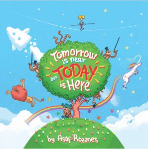 FEATURED BOOK: Tomorrow Is Near But Today Is Here by Asaf Rozanes