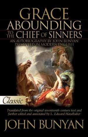 Grace Abounding To The Chief Of Sinners (Pure Gold Classics)