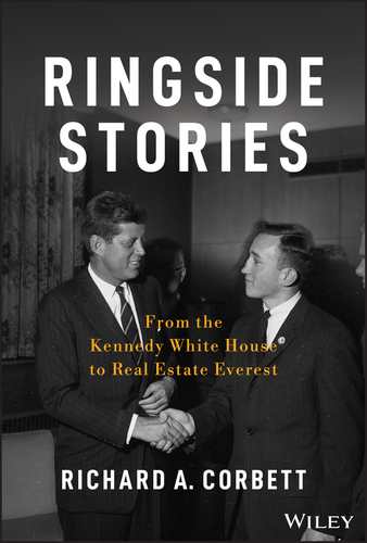 Ringside Stories: From the Kennedy White House toReal Estate Everest