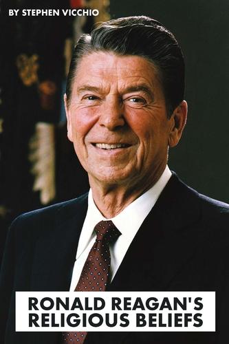 Ronald Reagan's Religious Beliefs