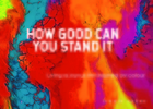 How Good Can You Stand It