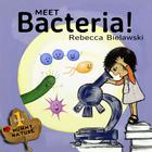 Meet Bacteria!