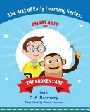 The Broken Cart : The Artt of Early Learning Series : Book 5 of 5