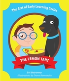 The Lemon Tart :The Artt of Early Learning Series : Book 3 of 5
