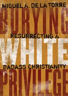 Burying White Privilege