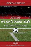 The Sports Tourists Guide to the English Premier League, 2018-19 Edition