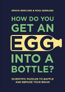 How Do You Get Egg into a Bottle?