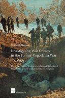 Investigating War Crimes in the Former Yugoslavia War 1992-1994