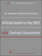 The American Institute of Architects' Official Guide to the 2007 AIA Contract Documents w CD