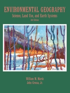 Environmental Geography: Science, Land Use, and Earth Systems Third Edition